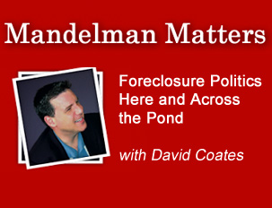 Foreclosure Politics Here and Across the Pond
